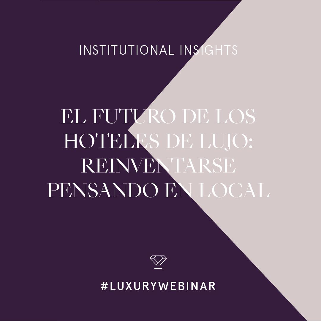 "LUXURY SPAIN CELEBRA LA SEGUNDA MESA REDONDA SOBRE TURISMO DE LUJO, ""EL FUTURO DE LOS HOTELES DE LUJO: REINVENTARSE PENSANDO EN LOCAL"""