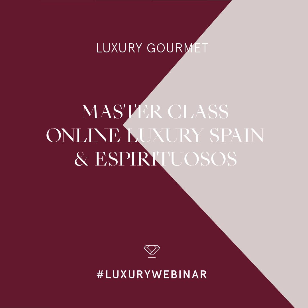 Luxury Spain celebra una Masterclass Online Luxury Spain & Espirituosos | Luxury Spain