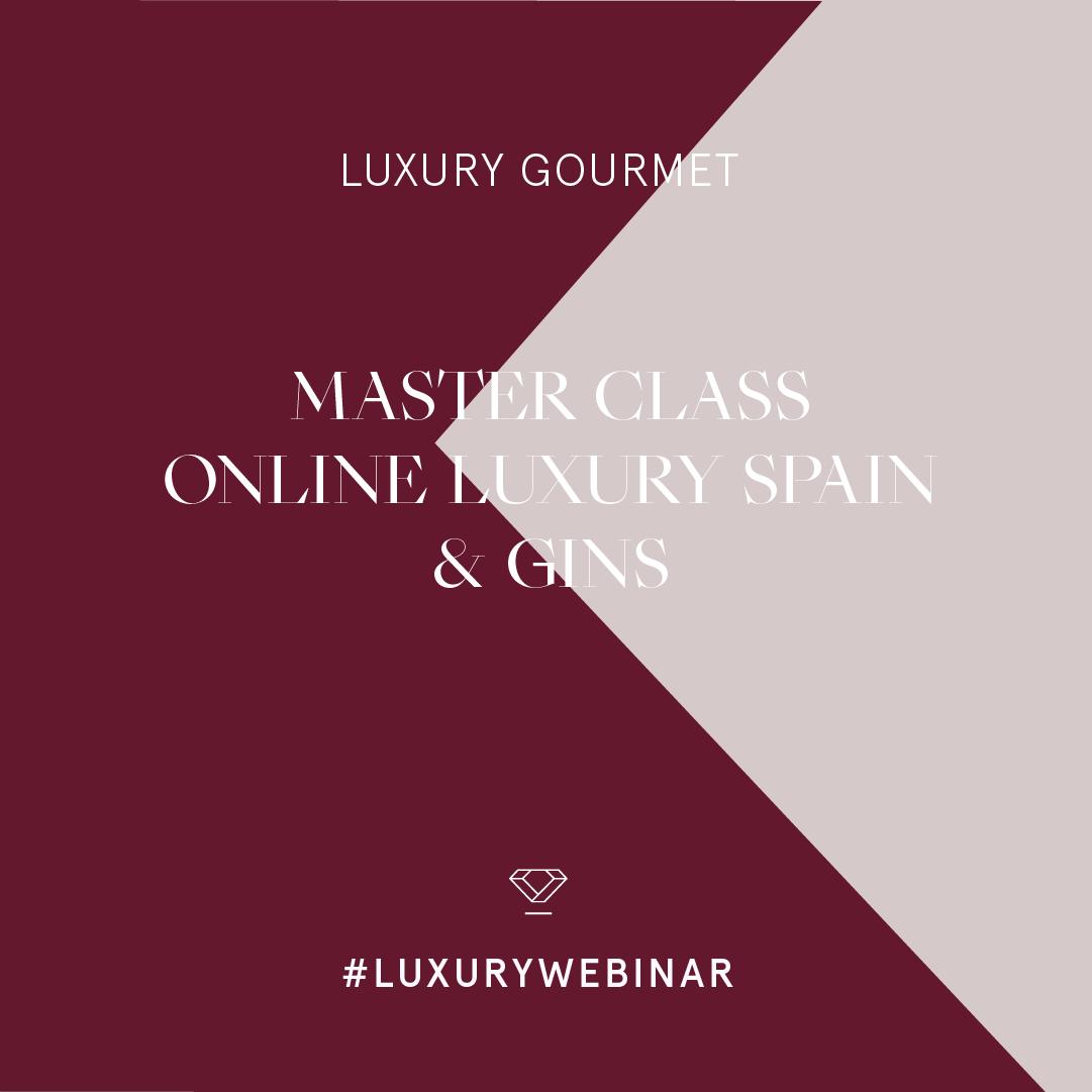 Luxury Spain celebra su segunda Masterclass Online Luxury Spain & Gins | Luxury Spain