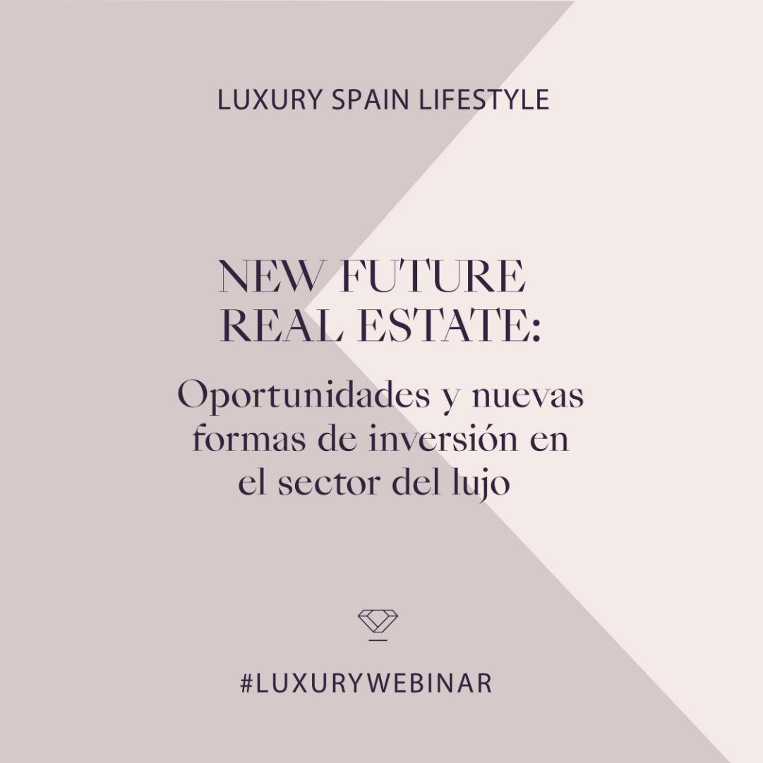 "Luxury Spain celebra su primer Luxury Spain Lifestyle: ""New future Real Estate"" | Luxury Spain"